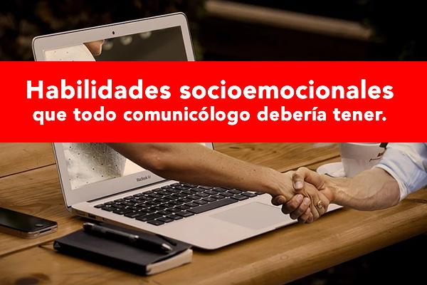 habilidades socioemocionales que todo comunicólogo debería tener