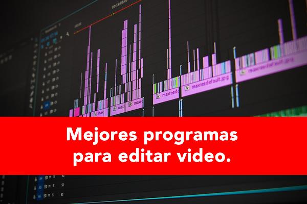 mejores programas para editar video